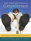 More (Advanced) Lessons in Comprehension: Expanding Students' Understanding of All Types of Texts