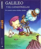 Galileo y el cataestrellas / Galileo And the Stars Catcher: Un cuento sobre Galileo Galilei / A Story about Galileo Galilei (Pequenos Grandes Genios / Little Great Geniuses) (Spanish Edition) (9502410858) by Pinto, Carlos