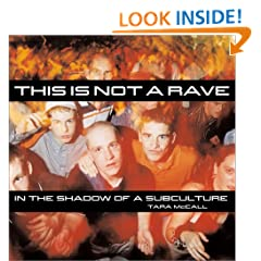 This Is Not a Rave: In the Shadow of a Subculture