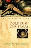 img - for Gold Rush Christmas: Love's Far Country/A Token of Promise/Band of Angels/With This Ring (Inspirational Christmas Romance Collection) book / textbook / text book