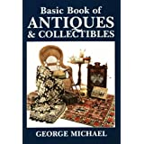 The Basic Book of Antiques and Collectiblesby George Michael