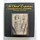 The Choral Experience: Literature, Materials, and Methods ~ Ray Robinson