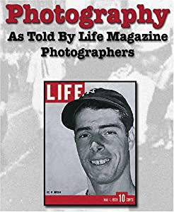 Photography: As Told by Life Magazine Photographers [VHS]