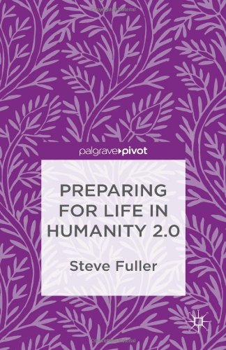 Preparing for Life in Humanity 2.0 (Palgrave Pivot)