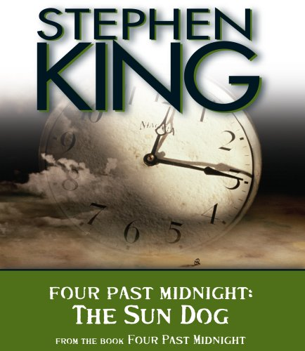 The Sun Dog: Four Past Midnight