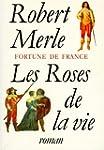 FORTUNE DE FRANCE T09: LES ROSES DE L...