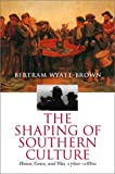 The Shaping of Southern Culture: Honor, Grace, and War, 1760s-1880s (0807825964) by Wyatt-Brown, Bertram