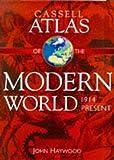 Cassell Atlas of the Modern World, 1914 - Present (0304350508) by John Haywood