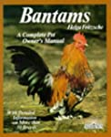 Bantams: A Complete Pet Owner's Manua...