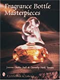 img - for Fragrance Bottle Masterpieces book / textbook / text book