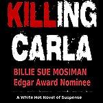 Killing Carla: A Novel of Suspense | Billie Sue Mosiman