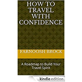 How to Travel with Confidence: A Roadmap to Build Your Travel Spirit