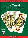 Le Tarot : ses r�gles et toutes ses v...
