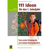 """111 Ideen f�r das 1. Schuljahr: Vom ersten Schuljahr bis zum letzten Buchstabenfestvon """"Anke Lange-Wandling"""""""