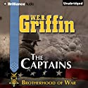 The Captains: The Brotherhood of War Series, Book 2 (       UNABRIDGED) by W. E. B. Griffin Narrated by Eric G. Dove