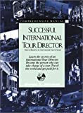 Successful International Tour Director: How to Become an International Tour Director
