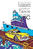 Tugboats and Taxis of NYC