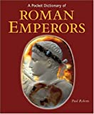 A Pocket Dictionary of Roman Emperors (Getty Trust Publications: J. Paul Getty Museum) (0892368683) by Roberts, Paul