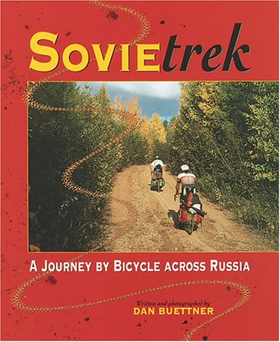 Sovietrek: A Journey by Bicycle Across Russia, Dan Buettner