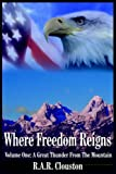 img - for Where Freedom Reigns: Volume One: A Great Thunder From The Mountain book / textbook / text book