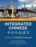 Integrated Chinese: Level 1, Part 2 Workbook (Simplified Character) (Chinese Edition)