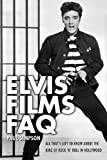 Elvis Films FAQ: All That's Left to Know About the King of Rock 'n' Roll in Hollywood (Faq Series) (1557838585) by Simpson, Paul