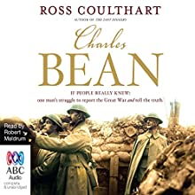 Charles Bean (       UNABRIDGED) by Ross Coulthart Narrated by Robert Meldrum