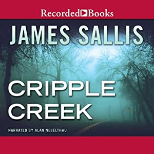 Cripple Creek | [James Sallis]