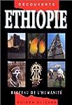 Ethiopie berceau de l'humanit�