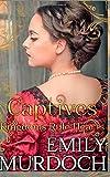 Captives: Hearts Rule Kingdoms (Conquests) (Volume 3)