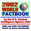 2002 World Factbook by the U.S. Central Intelligence Agency, with the 2002 and 2001 CIA World Factbooks, and Chiefs of State Worldwide