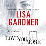 Love You More: A Novel | Lisa Gardner