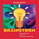 Brainstorm: Using Science to Spark Maximum Creativity Audiobook by Mariette DiChristina Narrated by William Dufris, Helen Litchfield