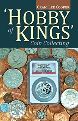 Hobby of Kings Coin Collecting