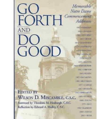 Go Forth Do Good: Memorable Notre Dame Commencement Addresses