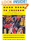 Hard Road to Freedom: The Story of African America: Volume 2: From the Civil War to the Millennium