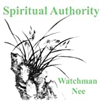 Spiritual Authority |  Watchman Nee