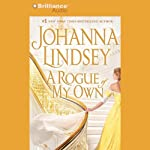 A Rogue of My Own: Reid Family, Book 3 (       ABRIDGED) by Johanna Lindsey Narrated by Rosalyn Landor