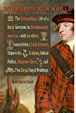 Dunmore's New World: The Extraordinary Life of a Royal Governor in Revolutionary America--with Jacobites, Counterfeiters, Land Schemes, Shipwrecks, ... Royal Weddings (Early American Histories)