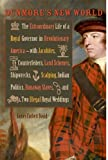 Dunmores New World: The Extraordinary Life of a Royal Governor in Revolutionary America--with Jacobites, Counterfeiters, Land Schemes, Shipwrecks, ... Royal Weddings (Early American Histories)