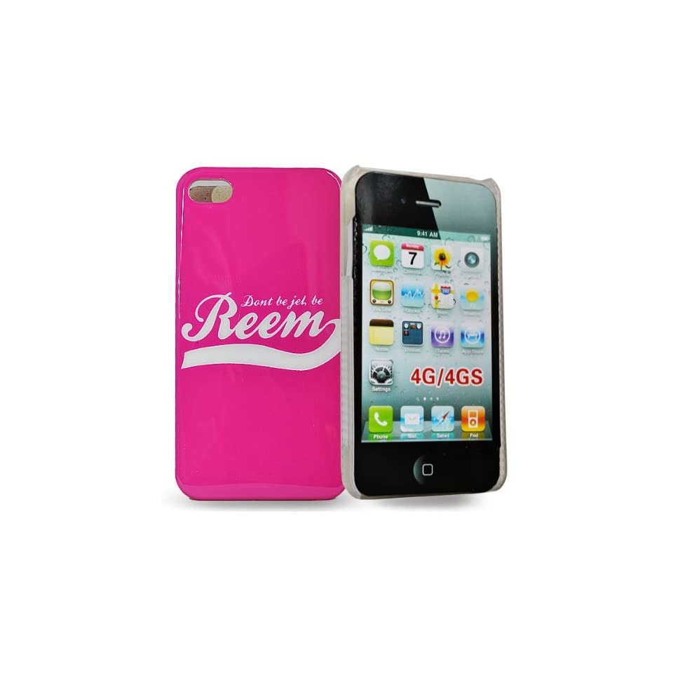 Mobile Palace   Pink hard case cover design DONT BE JEL BE REEM  for Apple iphone 4g