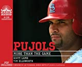 Pujols (Library Edition): More Than the Game