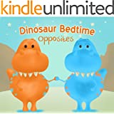 Dinosaur Bedtime: Opposites [Dinosaur Books for Kids 3-6]