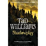Shadowplay (Shadowmarch Quartet)by Tad Williams