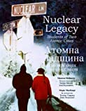 img - for Nuclear Legacy: Students of Two Atomic Cities book / textbook / text book