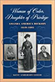 Woman of Color, Daughter of Privilege: Amanda America Dickson, 1849-1893
