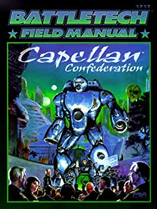 Classic Battletech: Field Manual: Capellan Confederation (FAS1717) by Loren L. Coleman and Christoffer Trossen