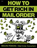 How to Get Rich in Mail Order (0879803738) by Powers, Melvin