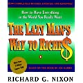 The Lazy Man's Way to Riches: How to Have Everything in the World That You Want