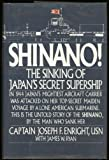 Shinano: The Sinking of Japans Secret Supership